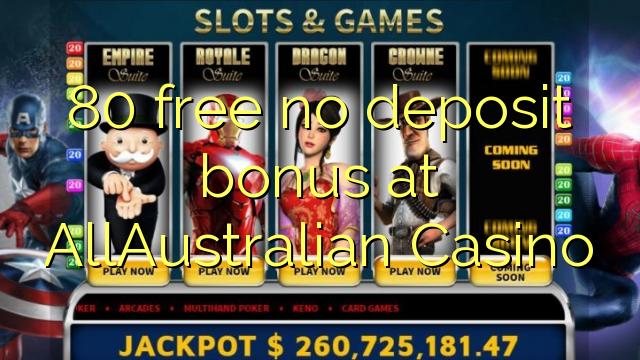 80 liberabo non deposit bonus ad Casino AllAustralian