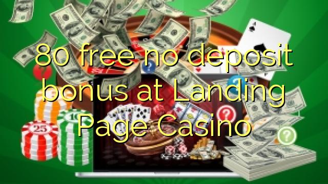80 free no deposit bonus at Landing Page Casino