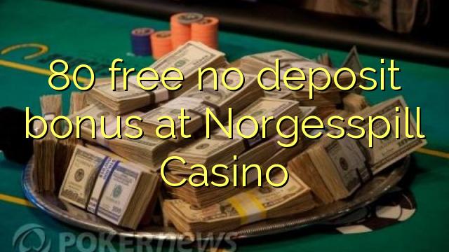 80 gratis, ingen innskuddsbonus på Norgesspill Casino