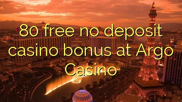 Argo कैसीनो में कोई जमा कैसीनो बोनस मुक्त 80