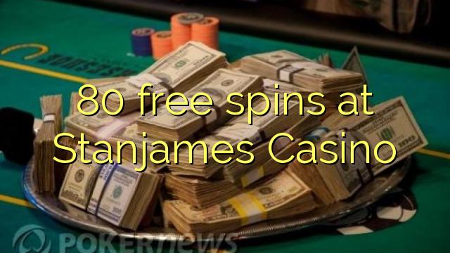 80 rotiri gratuite la Stanjames Casino