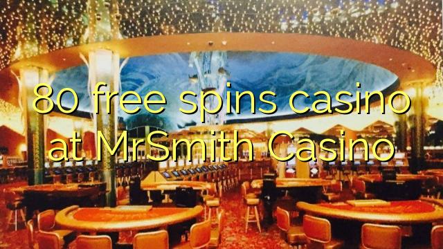 80 tasuta keerutab kasiino MrSmith Casino