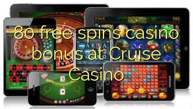 80 free spins casino bonus at Cruise Casino