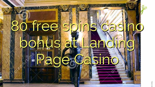 80 gratis spins casino bonus bij landing page Casino
