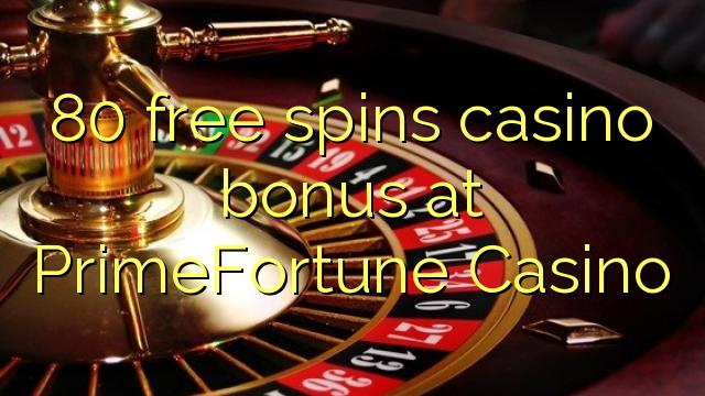 80 bepul PrimeFortune Casino kazino bonus Spin