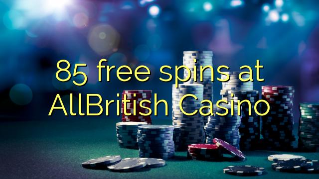 85 spins senza à AllBritish Casino