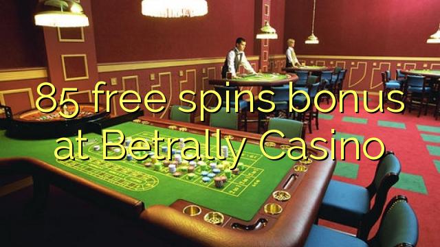 85 free spins bonus at Betrally Casino