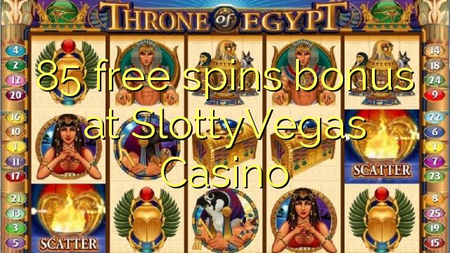 85 pulsuz SlottyVegas Casino bonus spins