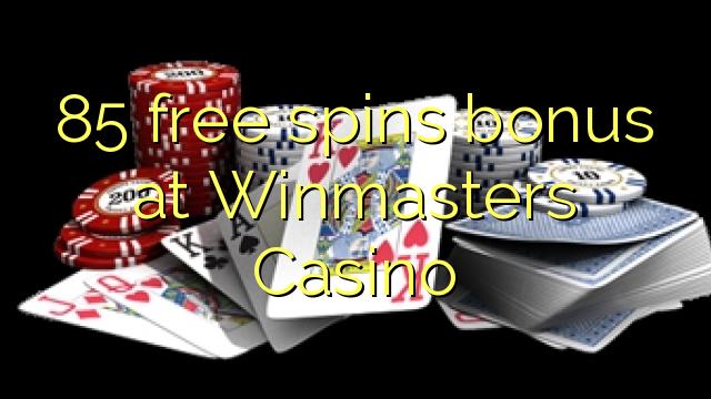 85 b'xejn spins bonus fuq Winmasters Casino