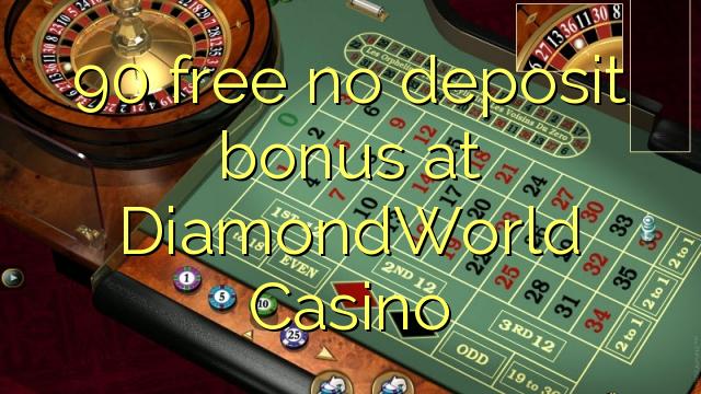 DiamondWorld कैसीनो में कोई जमा बोनस मुक्त 90