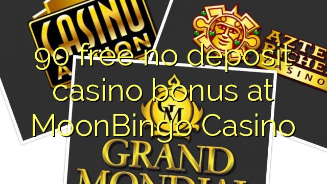 90 vaba mingit deposiiti kasiino bonus at MoonBingo Casino