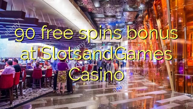 90 tasuta keerutab boonus SlotsandGames Casino