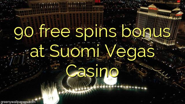 90 tasuta keerutab boonus Suomi Vegas Casino