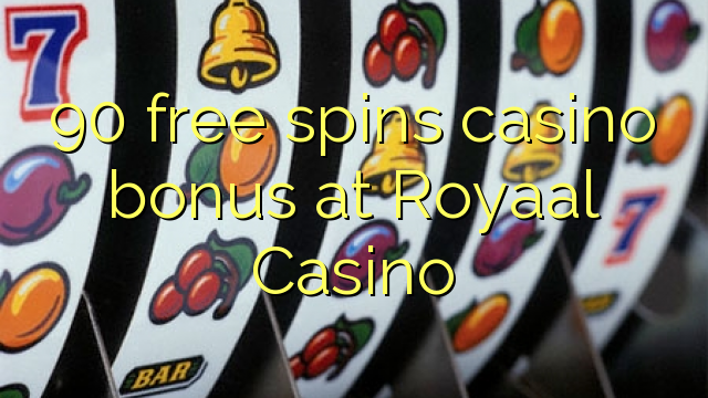 90 gratis spins casino bonus på Royaal Casino