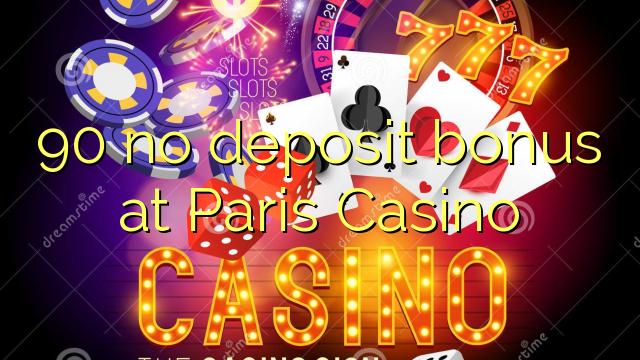 90 ingen innskuddsbonus på Paris Casino