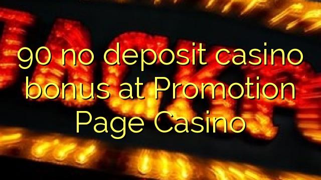 90 geen deposito casino bonus by Promotion Page Casino