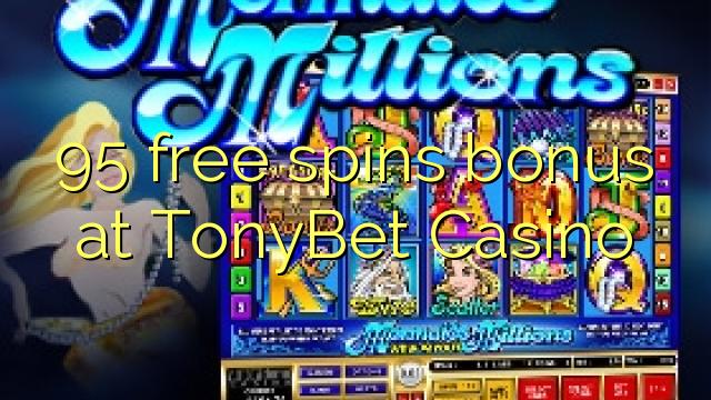 95 Free Spins Bonus bei TonyBet Casino
