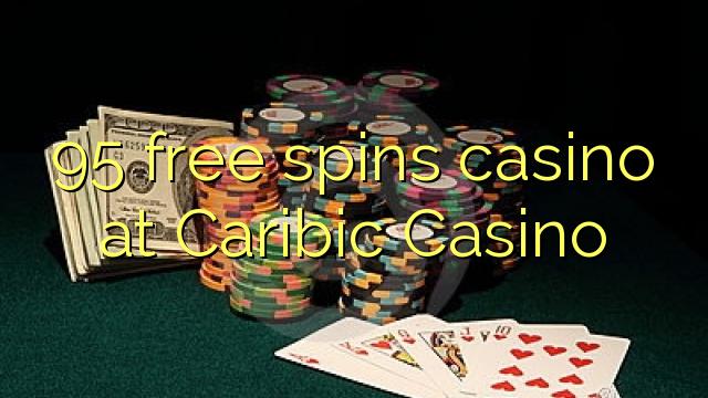 95 free spins casino at Caribic  Casino