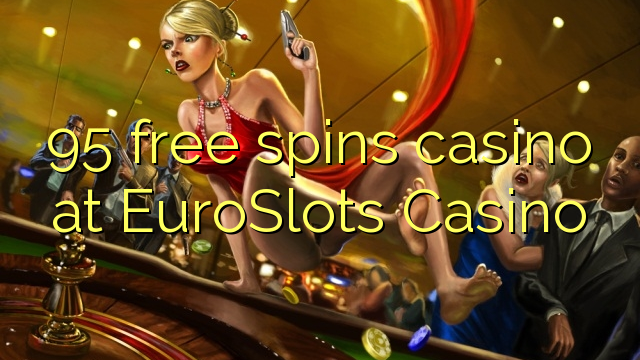 95 darmowych gier w kasynie w kasynie EuroSlots
