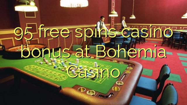 95 bébas spins bonus kasino di Bohemia Kasino