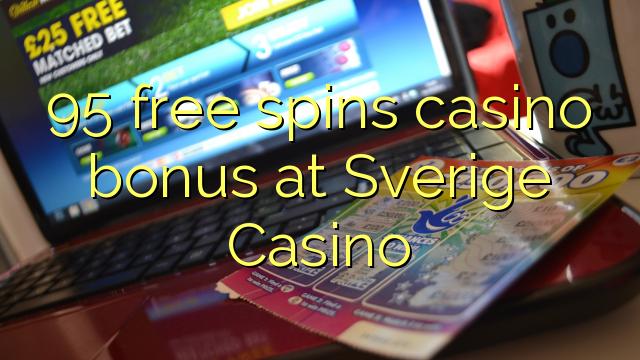 95 ücretsiz Sverige Casino'da casino bonus spin
