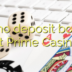 95 no deposit bonus at Prime  Casino
