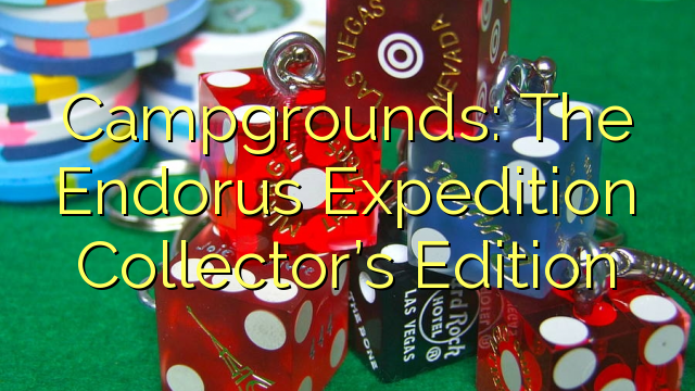 露營地:Endorus Expedition Collector's Edition