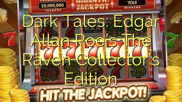 Dark Tales: Edgar Allan Poe er The Raven Collector's Edition