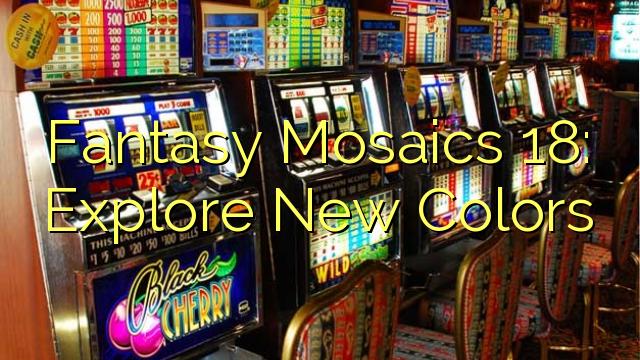 Fantasy Mozaiky 18: preskúmať nové farby