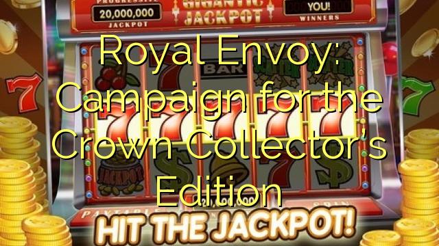 Royal Envoy: Campagne pour l'édition de la Couronne Collector
