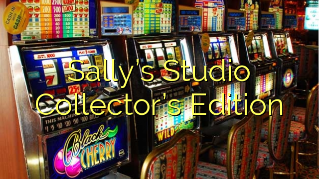 Sally's Studio Collector's Edition