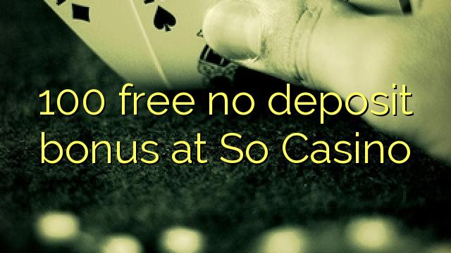 100 ຟຣີບໍ່ມີເງິນຝາກຢູ່ດັ່ງນັ້ນ Casino