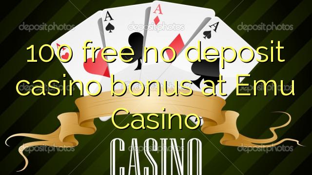 100 нест бонус амонатии казино дар Emu Казино озод