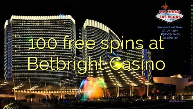 100 spins senza à Betbright Casino