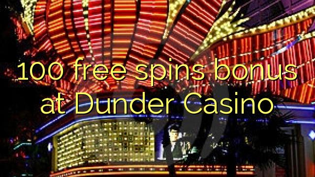 100 senza spins Bonus à Dunder Casino