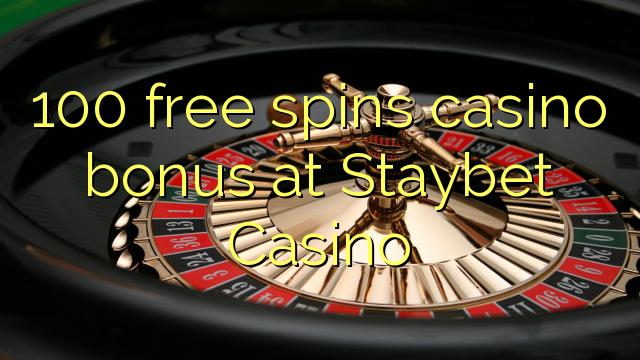 100 озод spins бонуси казино дар Staybet Казино