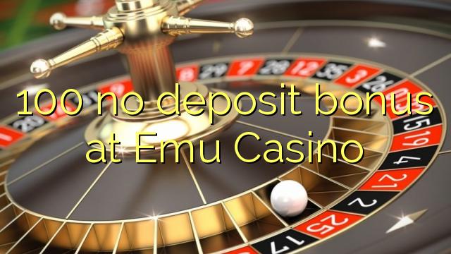 100 нест бонус амонатии дар Emu Казино