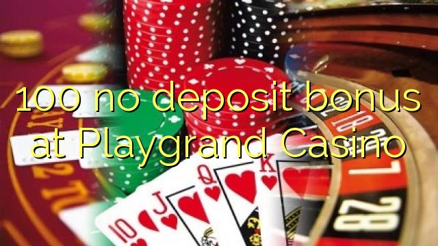 100 ei deposiidi boonus kell Playgrand Casino