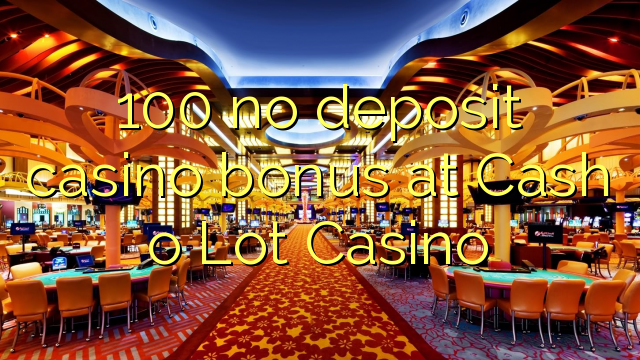 cash bonus no deposit casino
