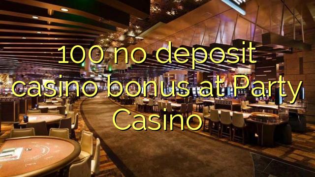100 ingen innskudd casino bonus på Party Casino