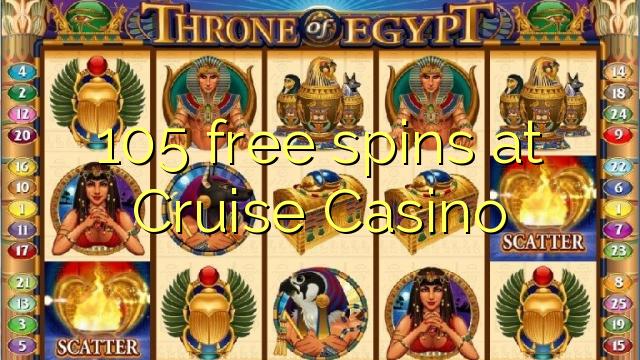 105 безплатни завъртания в Cruise Казино