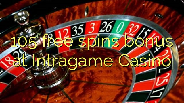 105 озод spins бонус дар Intragame Казино