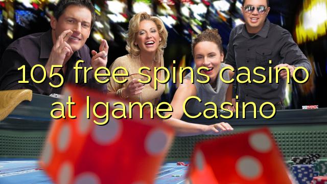 105 gratis spinnekop casino by Igame Casino