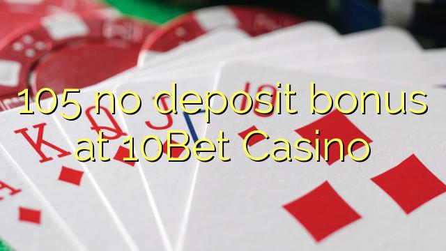 105 no deposit bonus at 10Bet Casino