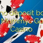 105 no deposit bonus at Mummys Gold Casino