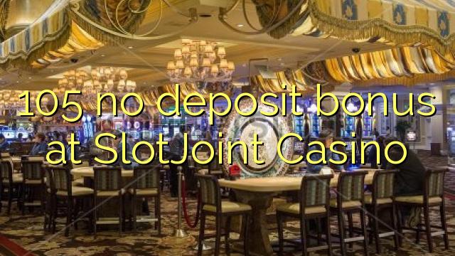 105 žádné vkladové bonusy v kasinu SlotJoint