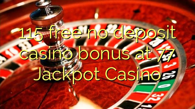 115 Jackpot Casino-da 77 pulsuz depozit qazanmaq bonusu yoxdur