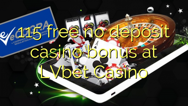 115 ilmaiseksi talletusta casino bonus LVbet Casino