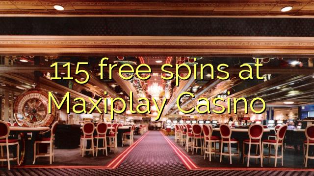 Maxiplay कैसीनो में 115 मुक्त Spins