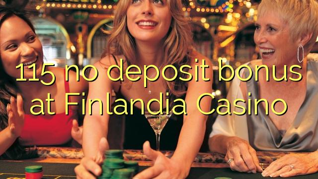 Finlandia Casino 115 heç bir depozit bonus